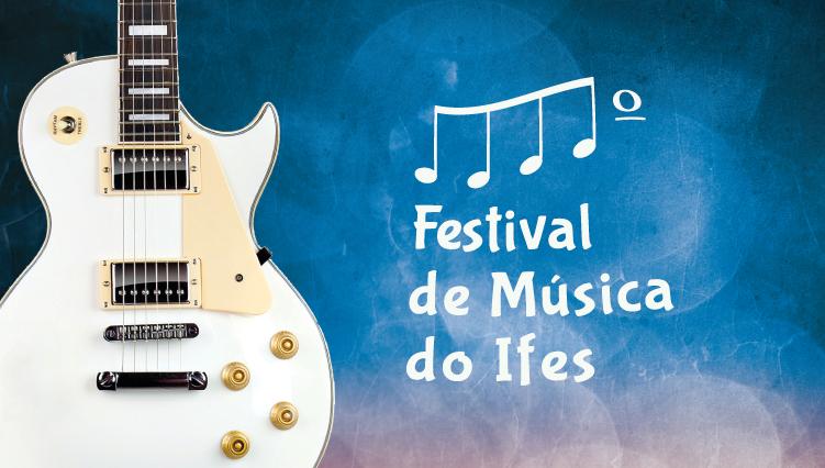 Festival de Música do Ifes no Campus Colatina recebe inscrições até sexta-feira (26)