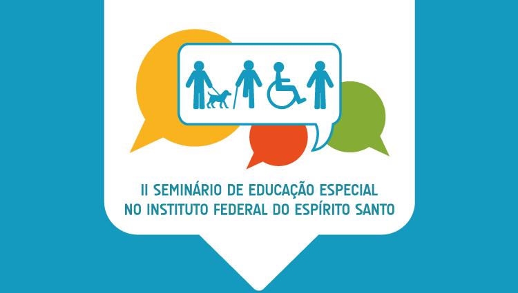 Inscrições abertas para o II Seminário de Educação Especial do Ifes