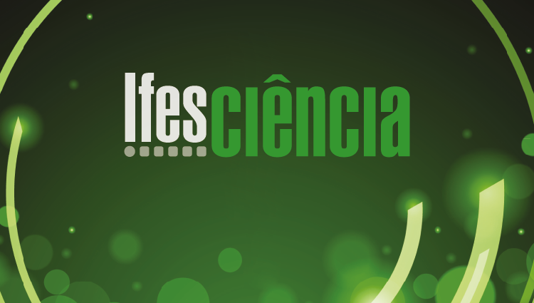Publicada nova edição da revista Ifes Ciência