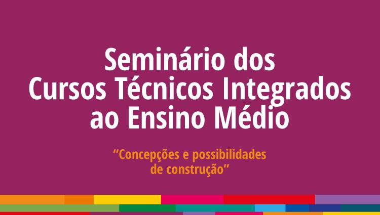 Proen realiza I Seminário do Cursos Técnicos Integrados ao Ensino Médio