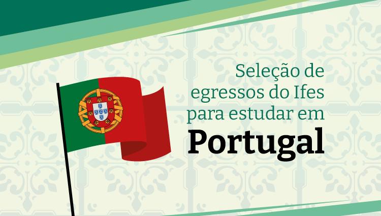 Edital vai selecionar estudantes de cursos técnicos do Ifes para estudar em Portugal