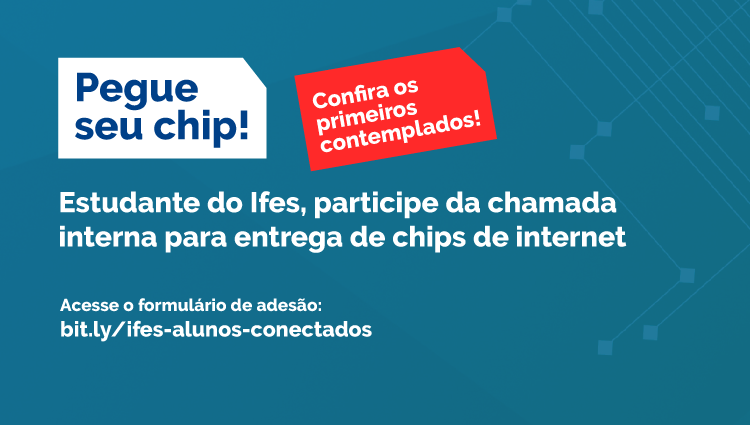 Chamada interna seleciona estudantes para entrega de chips de internet
